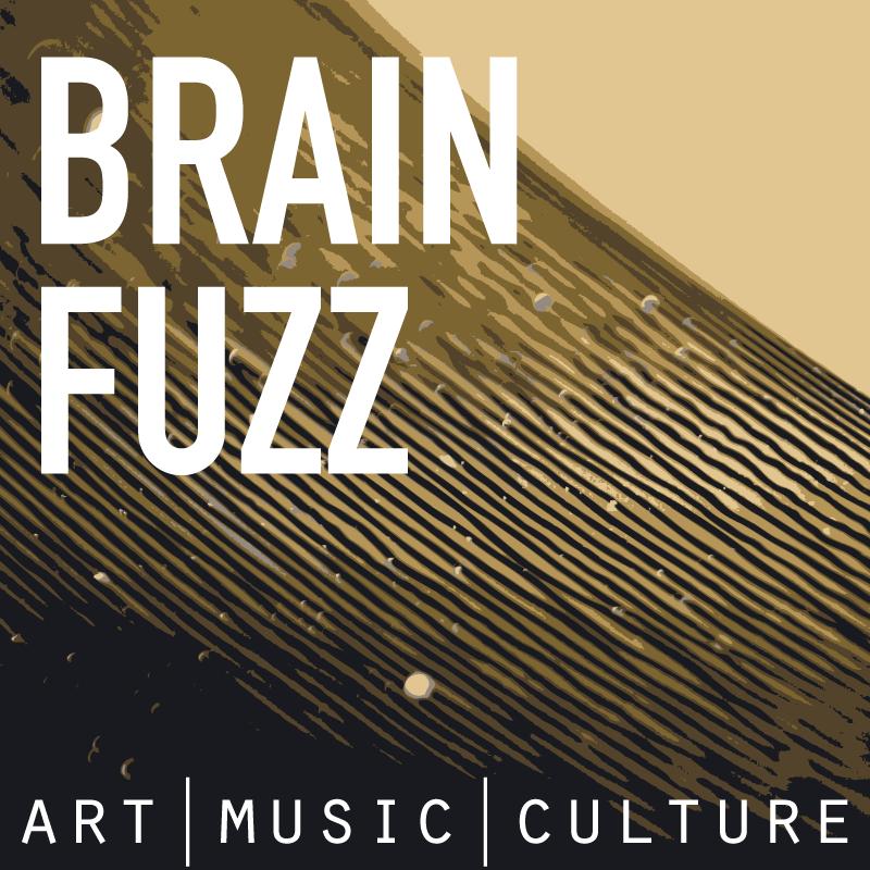 Start Listening to Brain Fuzz